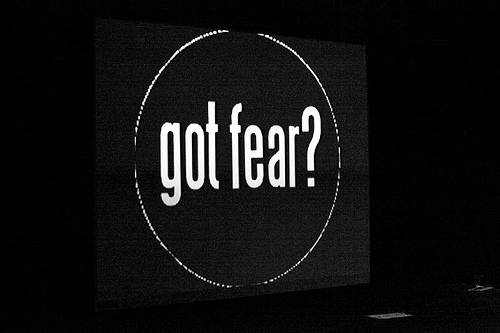 Got Fear? Use It!