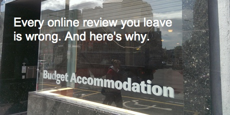 Every online review you leave is wrong. And here's why.