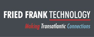 Fried Frank Technology - Making Transatlantic Connections