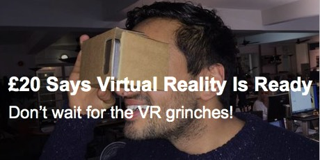 £20 says VR is Ready